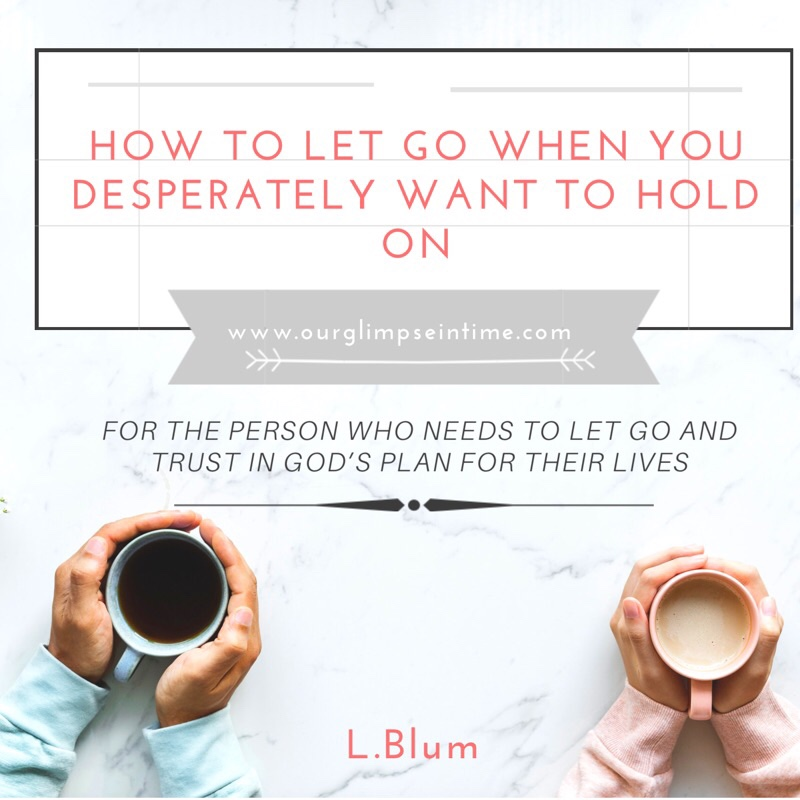 How to Let Go When You Desperately Want to Hold On